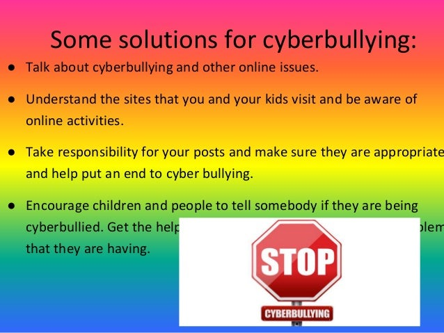 problem solution on cyberbullying Bullying is a problem schools across the country are working to address in the suburbs that means attempting to overhaul the school culture paula becker served on a bullying and cyberbullying task force in elgin area school district u-46, which made a series of recommendations to school board members in 2012.