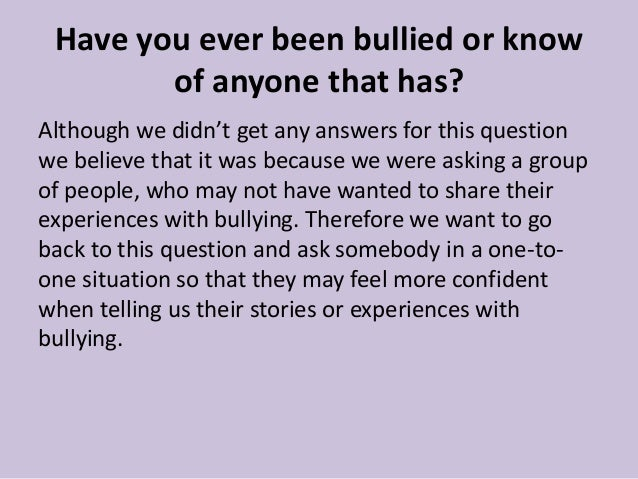 Have you ever been bullied? Have you ever been a bully?