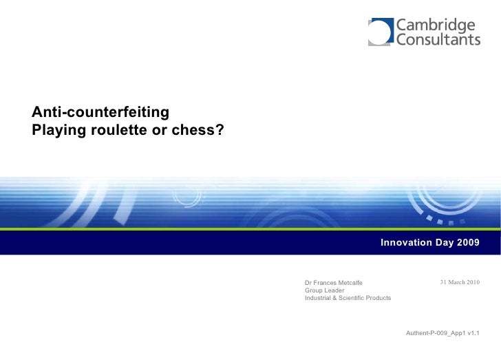 Anti Counterfeiting - Playing Roulette Or Chess?