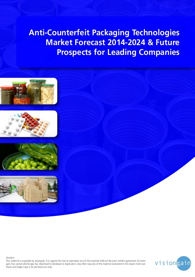 Anti-Counterfeit Packaging Technologies Market Forecast 2014-2024 & Future Prospects for Leading Companies  ©notice This m...