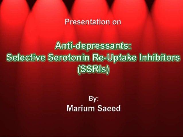 Anti-depressants - Selective Serotonin Re-uptake Inhibitors (SSRIs)