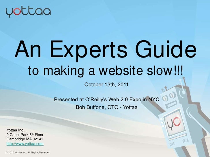 Anti design patterns - an experts guide to making a slow website - yottaa site speed optimizer launch week at web 2 0 expo