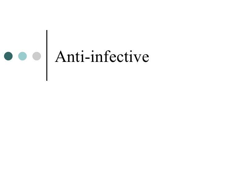 Anti infective