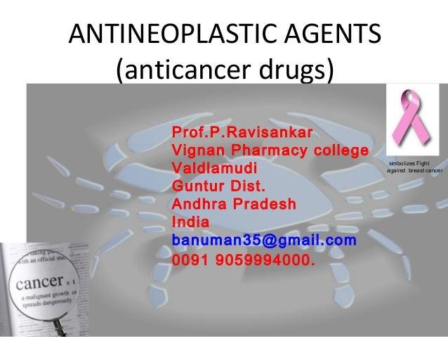 ANTI CANCER DRUGS[ANTI-NEOPLASTIC DRUGS] MEDICINAL CHEMISTRY BY P. RAVISANKAR.