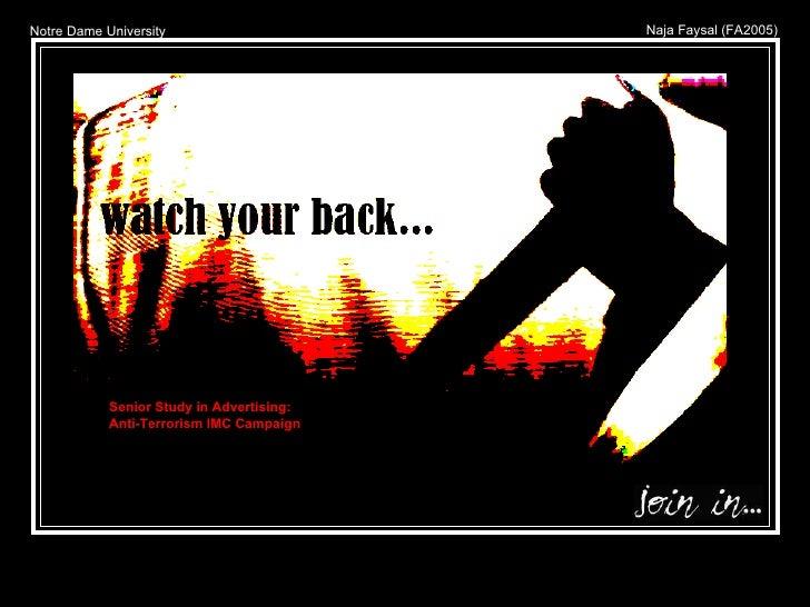 Notre Dame University Naja Faysal (FA2005) Senior Study in Advertising: Anti-Terrorism IMC Campaign