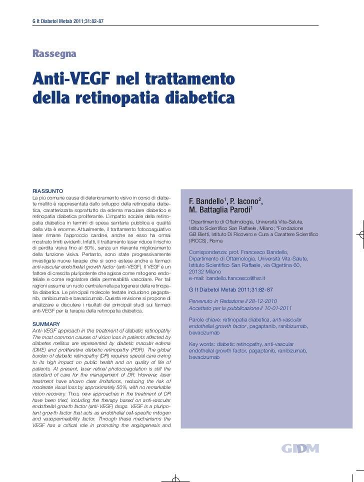 G It Diabetol Metab 2011;31:82-87RassegnaAnti-VEGF nel trattamentodella retinopatia diabeticaRIASSUNTOLa più comune causa ...
