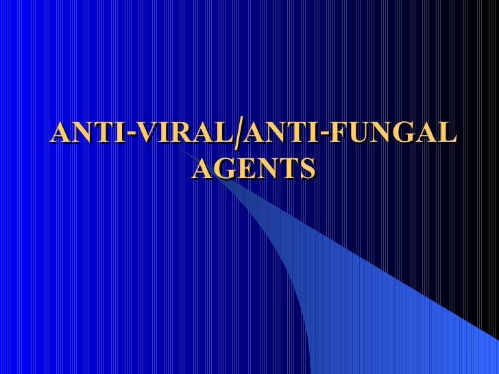ANTI-VIRAL/ANTI-FUNGAL AGENTS
