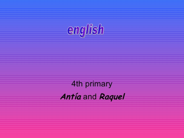 4th primary Antía  and  Raquel english