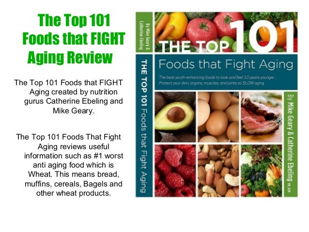 The Top 101  Foods that FIGHT  Aging Reviews  The Top 101 Foods That Fight  Aging reviews in this new  ebook, download PDF...