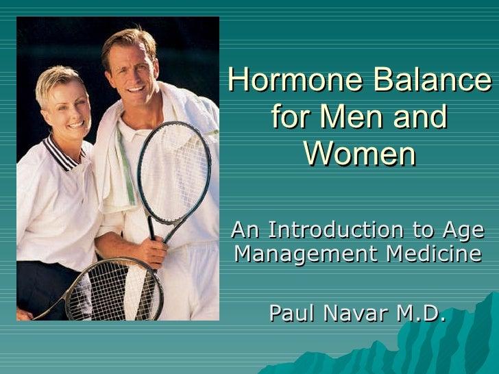 Hormone Balance for Men and Women An Introduction to Age Management Medicine Paul Navar M.D.