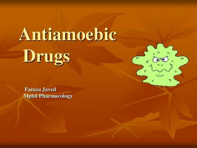 Antiamoebic Drugs Faraza Javed Mphil Pharmacology
