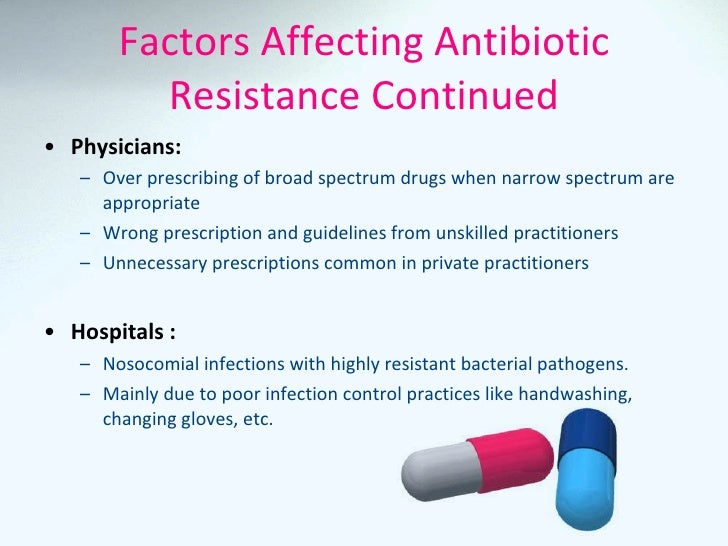 what influences a persons resistance to antibiotics Different factors influence spread depending on the setting  this contributes to  the complexity of the antibiotic resistance problem and underpins the  bacteria  can spread from one person to another through direct contacts between people.