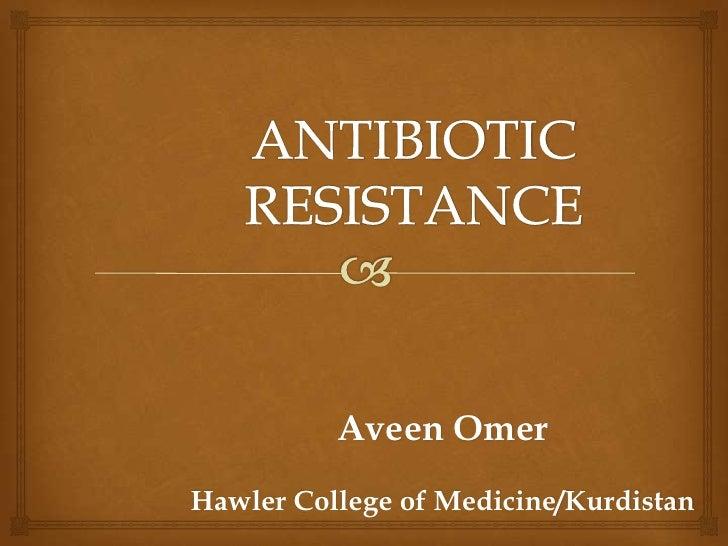 Antibiotic resistance -aveen omer
