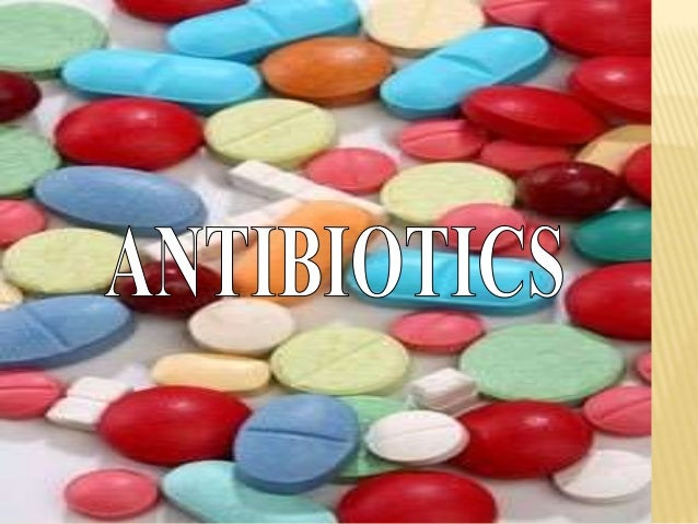 WHAT ARE ANTIBIOTICS? Antibiotics are drugs used to treat infections caused by bacteria. What bacteria is? Bacteria are ti...