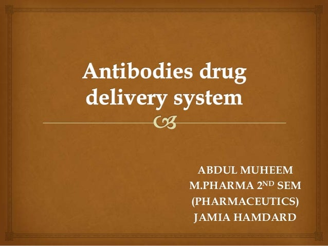 Antibodies drug delivery system