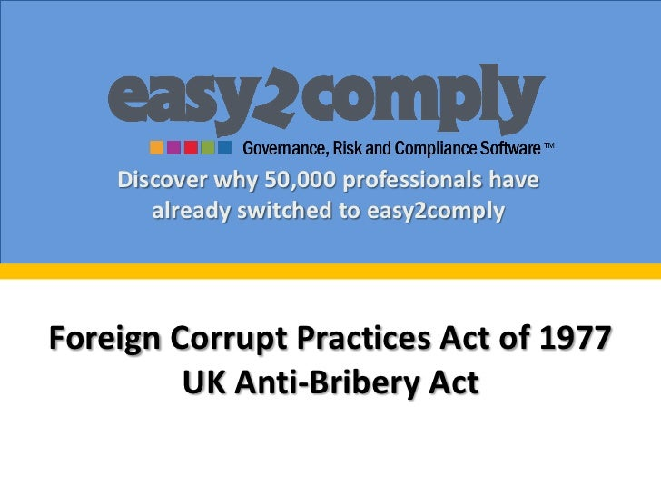 Discover why 50,000 professionals have       already switched to easy2complyForeign Corrupt Practices Act of 1977         ...