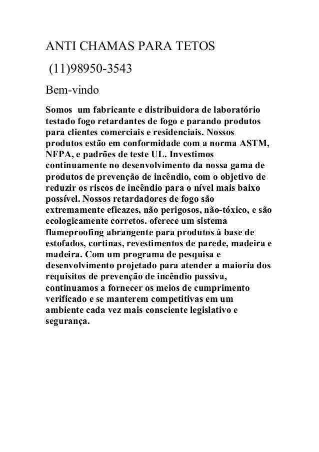 ANTI CHAMAS PARA TETOS (11)98950-3543 Bem-vindo Somos um fabricante e distribuidora de laboratório testado fogo retardante...