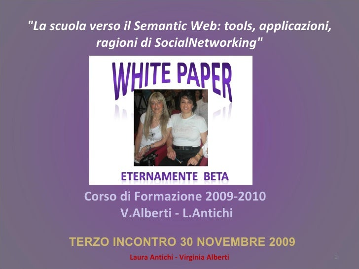 """""""La scuola verso il Semantic Web: tools, applicazioni, ragioni di SocialNetworking"""" Corso di Formazione 2009-201..."""