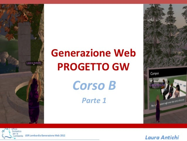 Generazione Web PROGETTO GW   Corso B     Parte 1