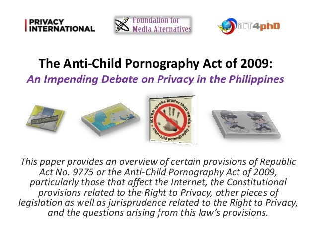 This paper provides an overview of certain provisions of Republic Act No. 9775 or the Anti-Child Pornography Act of 2009, ...