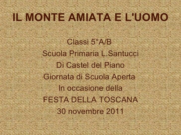 IL MONTE AMIATA E LUOMO           Classi 5°A/B    Scuola Primaria L.Santucci       Di Castel del Piano    Giornata di Scuo...