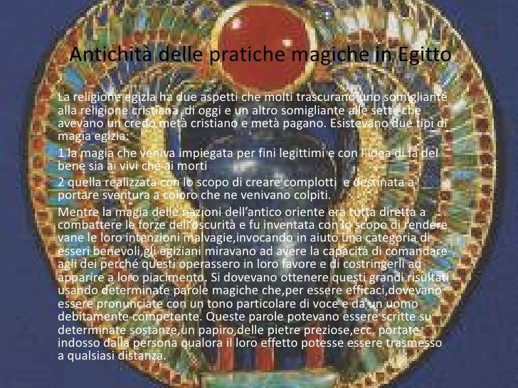 Antichità delle pratiche magiche in Egitto<br />La religione egizia ha due aspetti che molti trascurano:uno somigliante al...