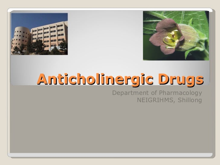 Anticholinergics (updated 2011) - drdhriti