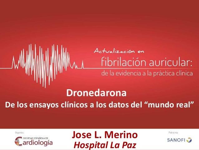 """Un ejemplo: Dronedarona, de los ensayos clínicos a los datos del """"mundo real"""""""