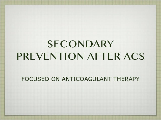 Secondary Prevention after ACS: Focused on Anticoagulant Therapy