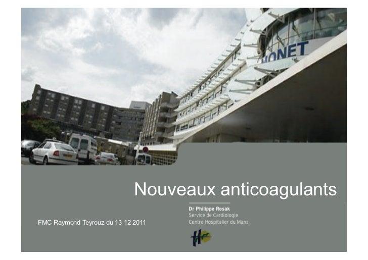 Nouveaux anticoagulantsFMC Raymond Teyrouz du 13 12 2011