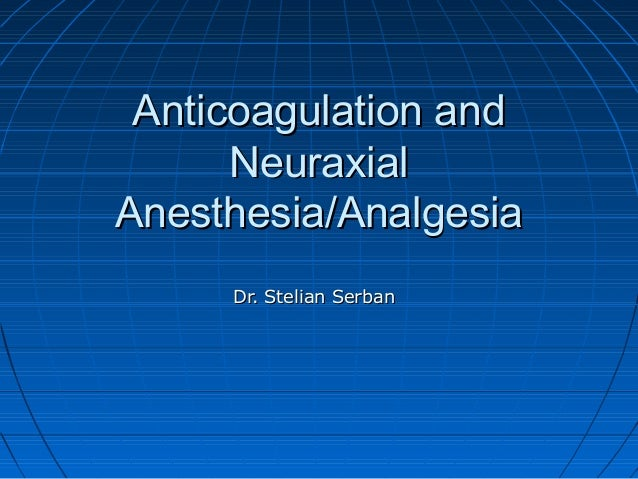 Anticoagulation and Neuraxial Techniques