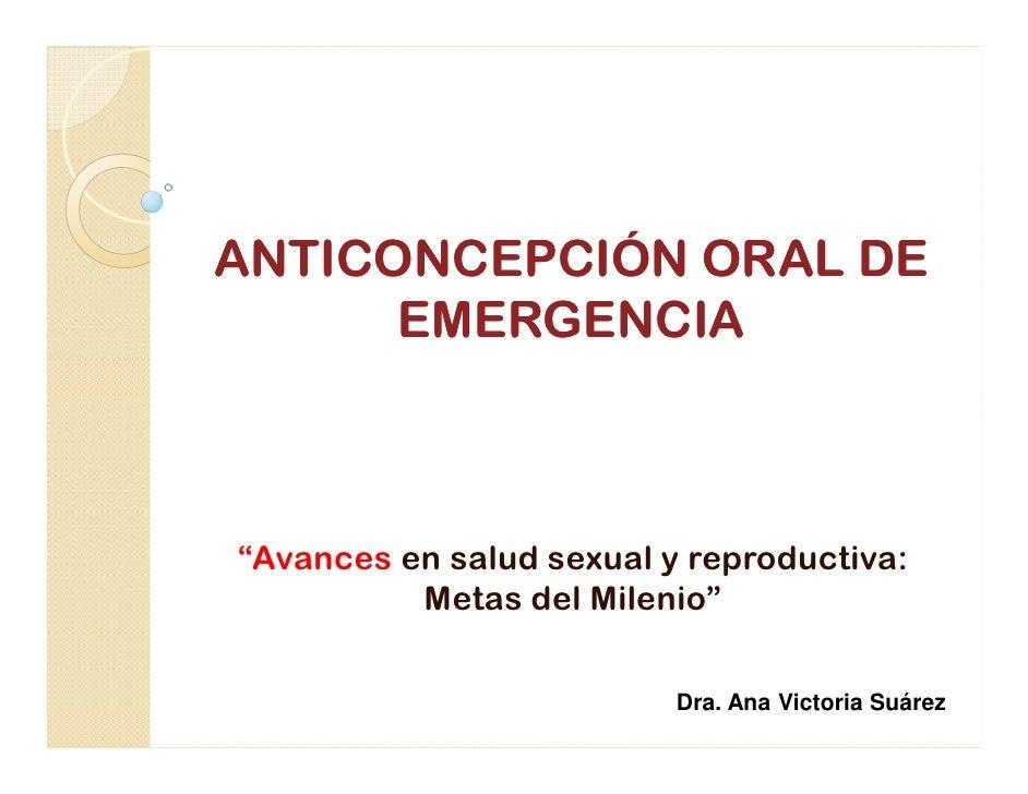 """ANTICONCEPCIÓN ORAL DE      EMERGENCIA""""Avances en salud sexual y reproductiva:          Metas del Milenio""""                ..."""