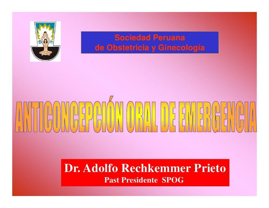 Sociedad Peruana     de Obstetricia y GinecologíaDr. Adolfo Rechkemmer Prieto       Past Presidente SPOG
