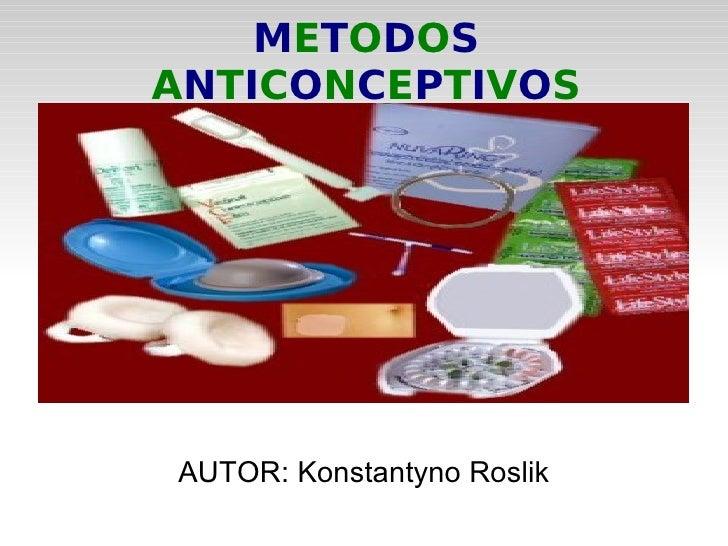 METODOSANTICONCEPTIVOSAUTOR: Konstantyno Roslik