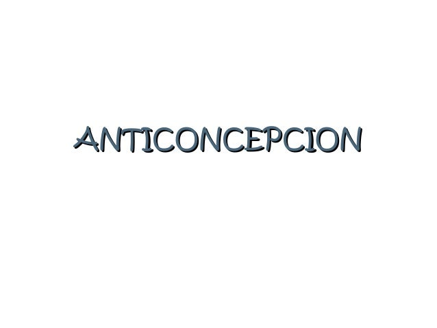 ANTICONCEPCIONANTICONCEPCION