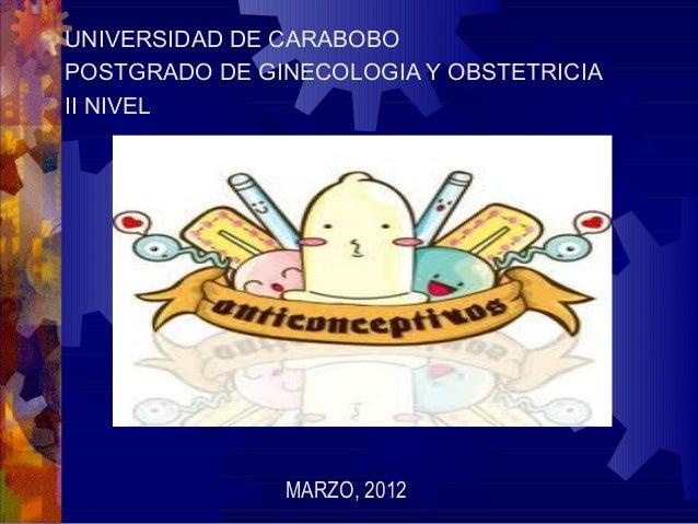 UNIVERSIDAD DE CARABOBO POSTGRADO DE GINECOLOGIA Y OBSTETRICIA II NIVEL  MARZO, 2012