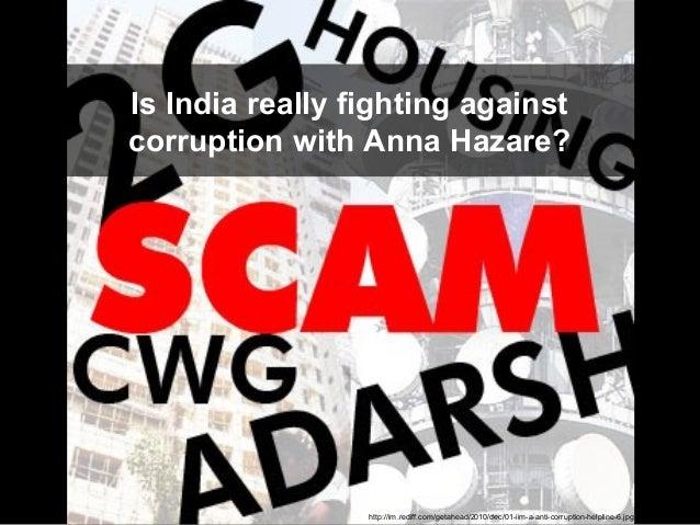 Is India really fighting againstcorruption with Anna Hazare?                 http://im.rediff.com/getahead/2010/dec/01-iim...