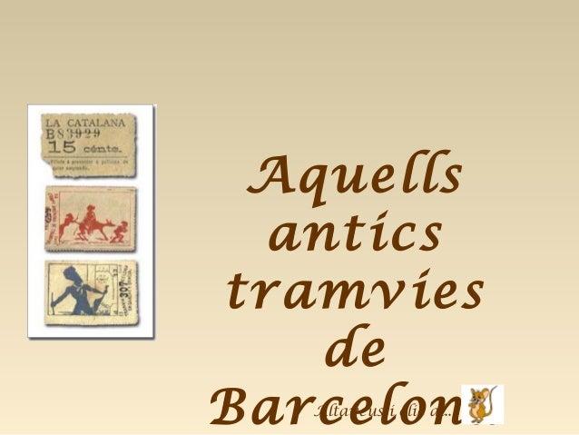AquellsanticstramviesdeBarcelonaAltaveus i clic al...