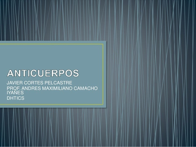 JAVIER CORTES PELCASTRE PROF. ANDRES MAXIMILIANO CAMACHO IYAÑES DHTICS