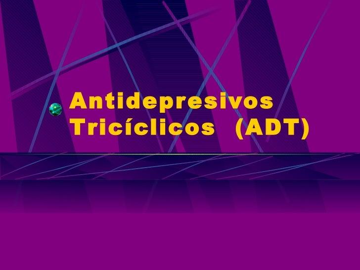 Antidepresivos  T ricíclicos (ADT)