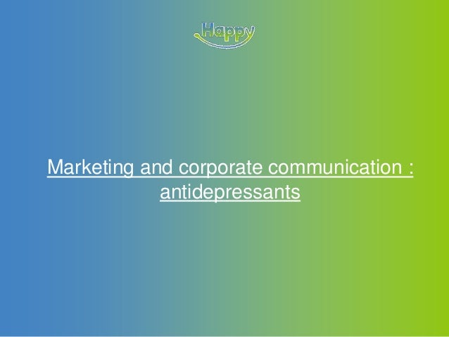 Marketing and corporate communication :antidepressants