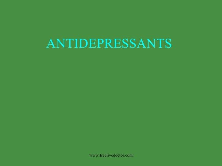 ANTIDEPRESSANTS www.freelivedoctor.com