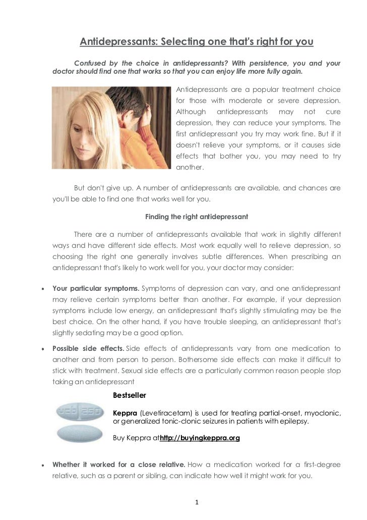 Antidepressants: Selecting one thats right for you      Confused by the choice in antidepressants? With persistence, you a...