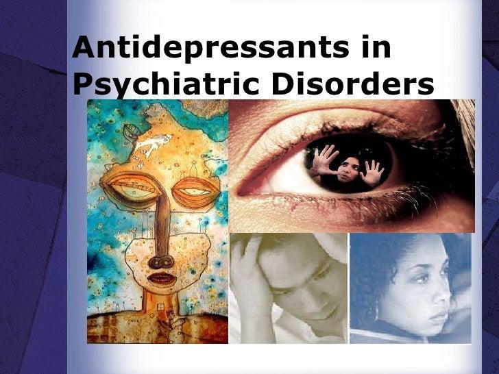 Antidepressants in Psychiatric Disorders