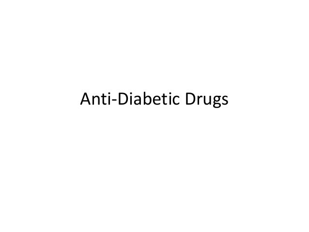 Anti-Diabetic Drugs