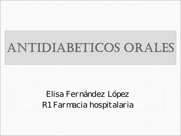 Antidiabeticos orales. Elisa Fernández