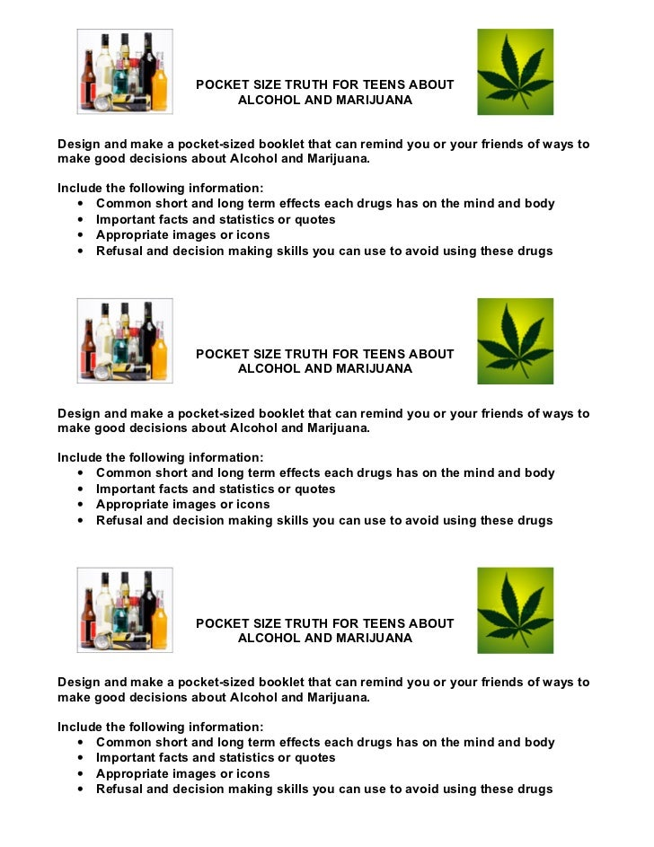 POCKET SIZE TRUTH FOR TEENS ABOUT                           ALCOHOL AND MARIJUANADesign and make a pocket-sized booklet th...