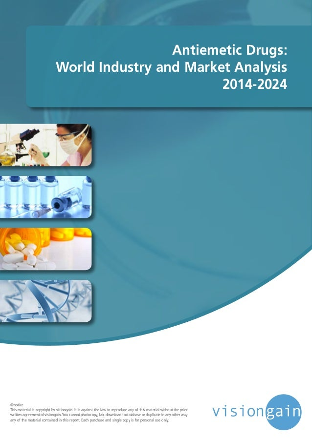 Antiemetic Drugs: World Industry and Market Analysis 2014-2024 ©notice This material is copyright by visiongain. It is aga...