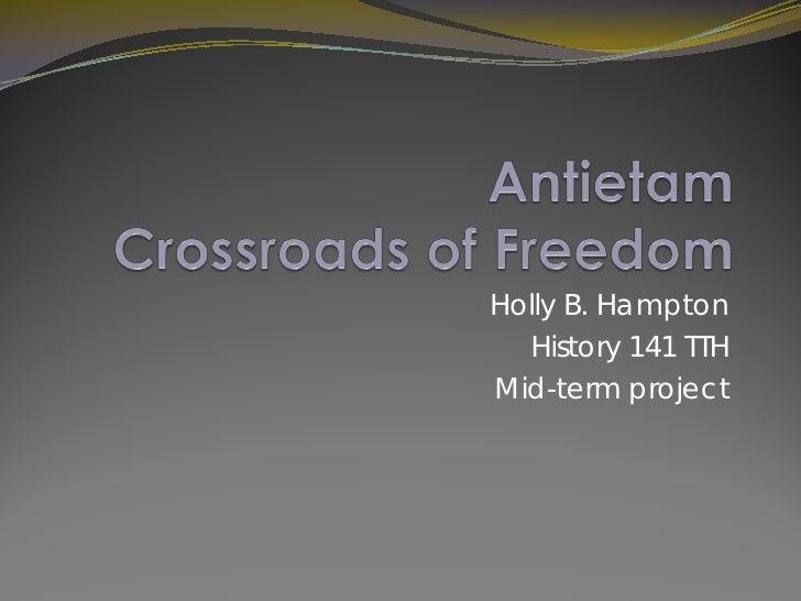 Holly B. Hampton   History 141 TTH Mid-term project
