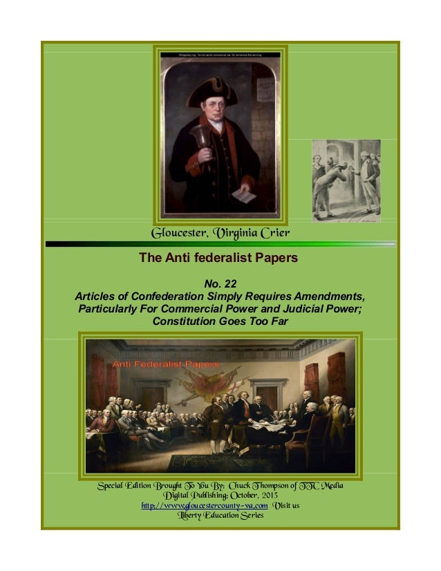 Gloucester, Virginia Crier The Anti federalist Papers No. 22 Articles of Confederation Simply Requires Amendments, Particu...